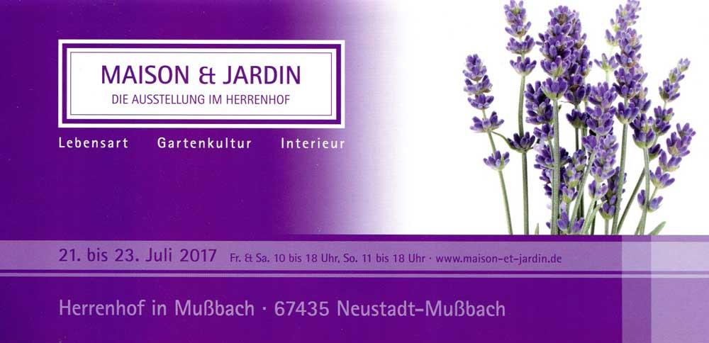 Maison & Jardin - Die Ausstellung im Herrenhof - 21. bis 23. Juli 2017 - Herrenhof in Mußbach